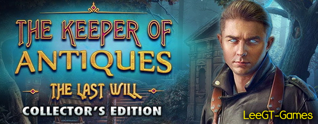 The Keeper of Antiques 3: The Last Will Collector's Edition { vFinal }