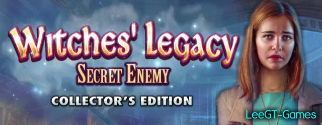 Witches' Legacy 12: Secret Enemy Collector's Edition [v.Final]