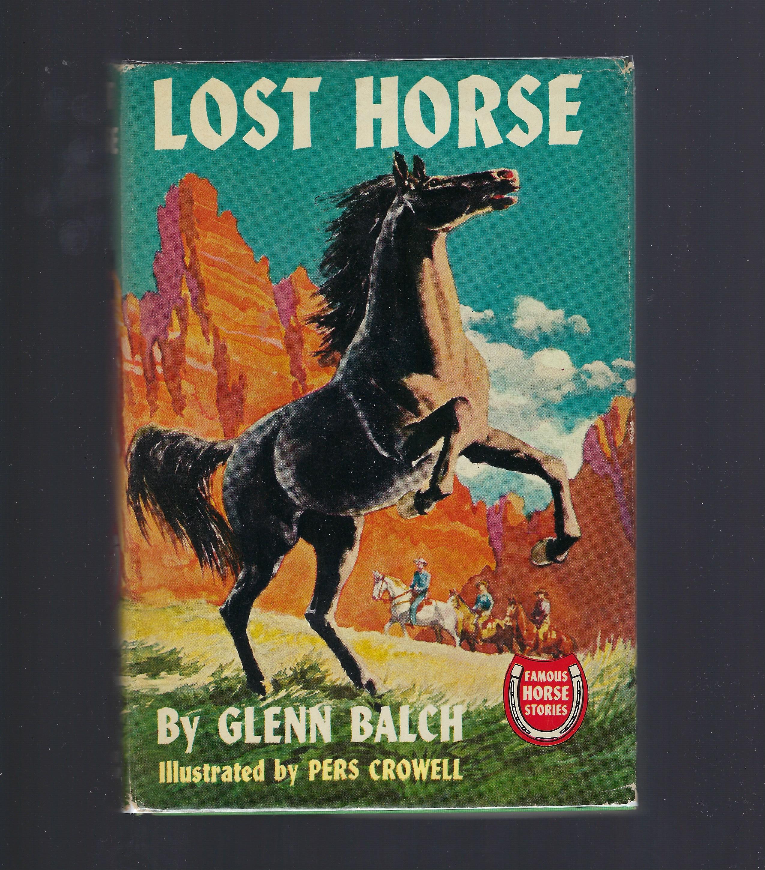 Lost Horse (Famous Horse Stories) HB/DJ Glenn Balch, Balch, Glenn; Pers Crowell [Illustrator]