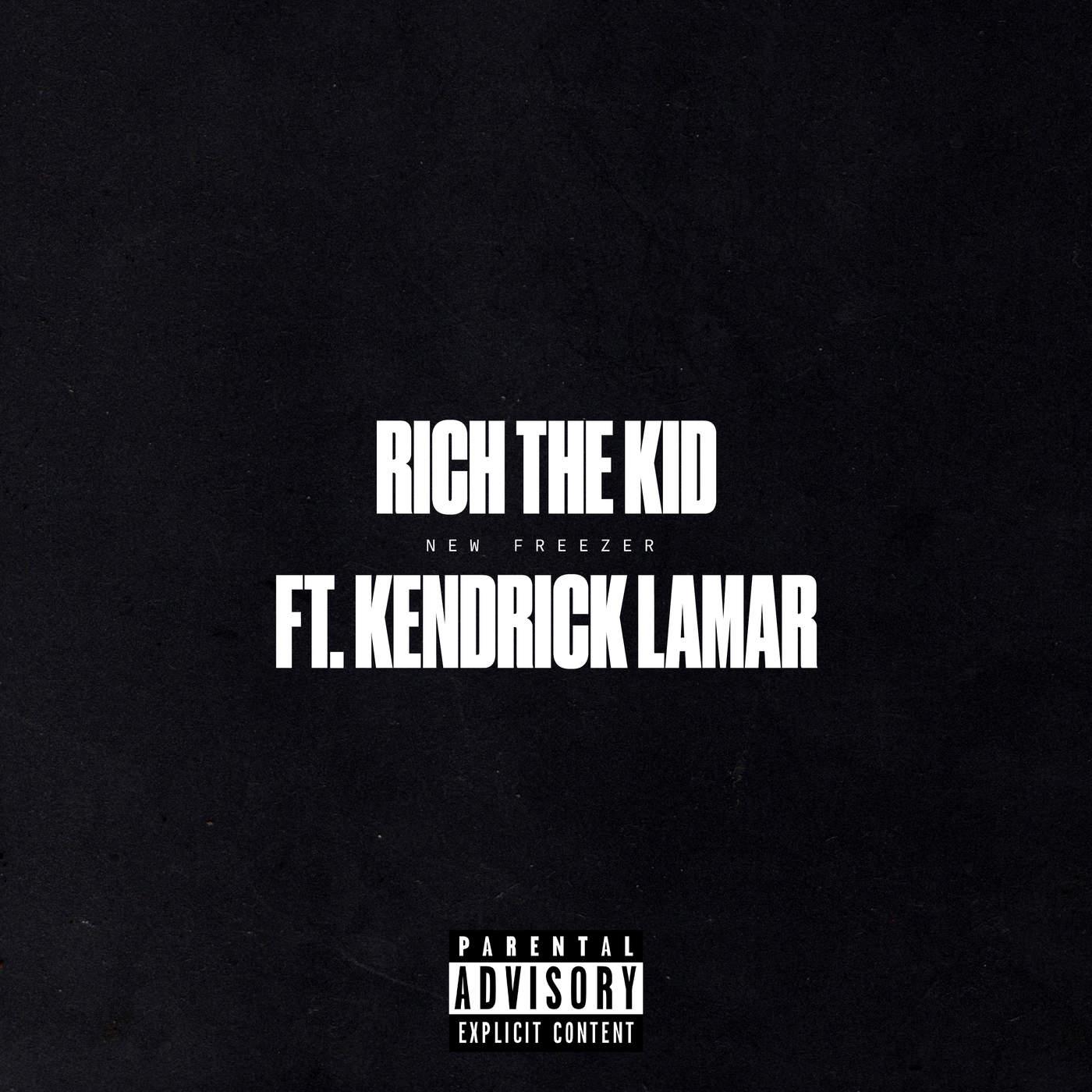 Rich The Kid Ft. Kendrick Lamar - New Freezer itunes
