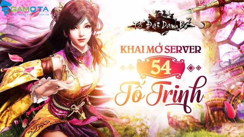 Mở cửa Tố Trinh, Tứ Đại Danh Bổ cán mốc 54 server