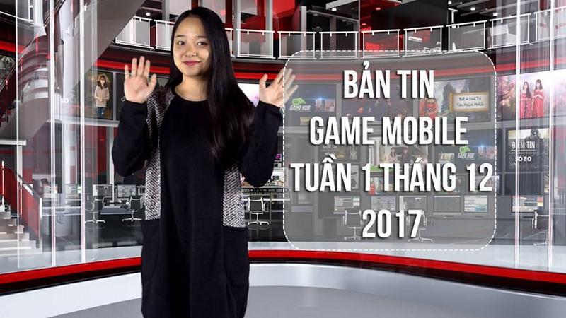 Bản tin game Mobile tuần 1 tháng 12/2017