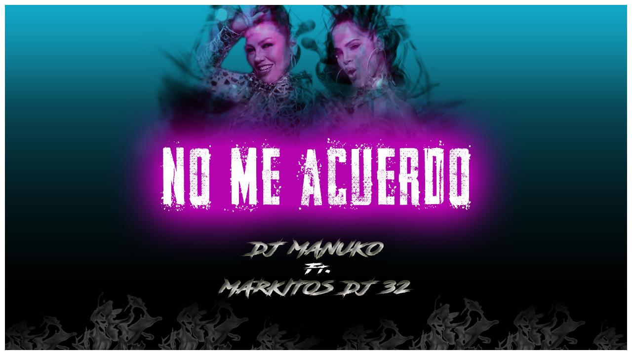 No me acuerdo  Natti Natasha ft. Thalia [DJ MANUKO FT. MARKITOS DJ