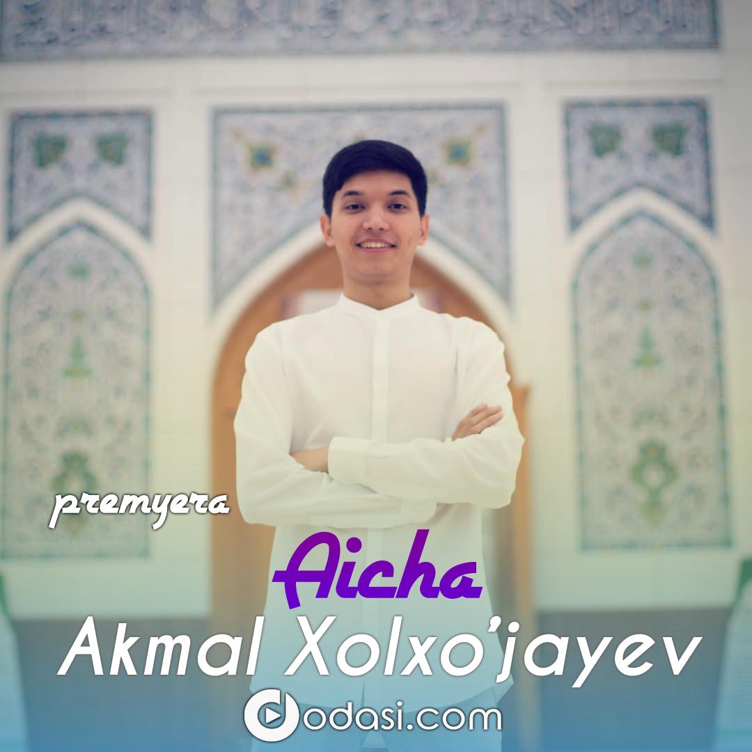 Akmal Xolxo'jayev - Aicha