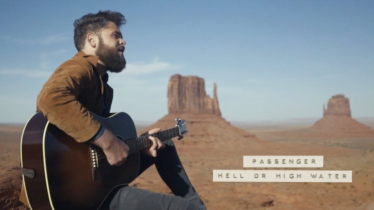 Passenger – Hell Or High Water (Official Video 2018!)