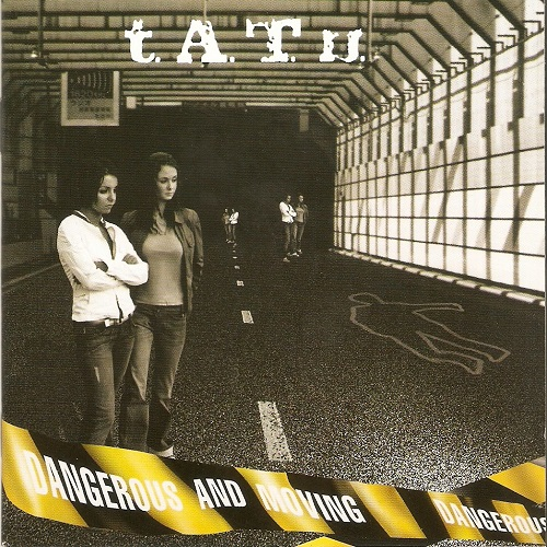 t.A.T.u. – Dangerous And Moving (2005) [FLAC]