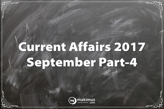 Current affairs for UPSC IAS Exam and other Govt Exams 2017 and 2018