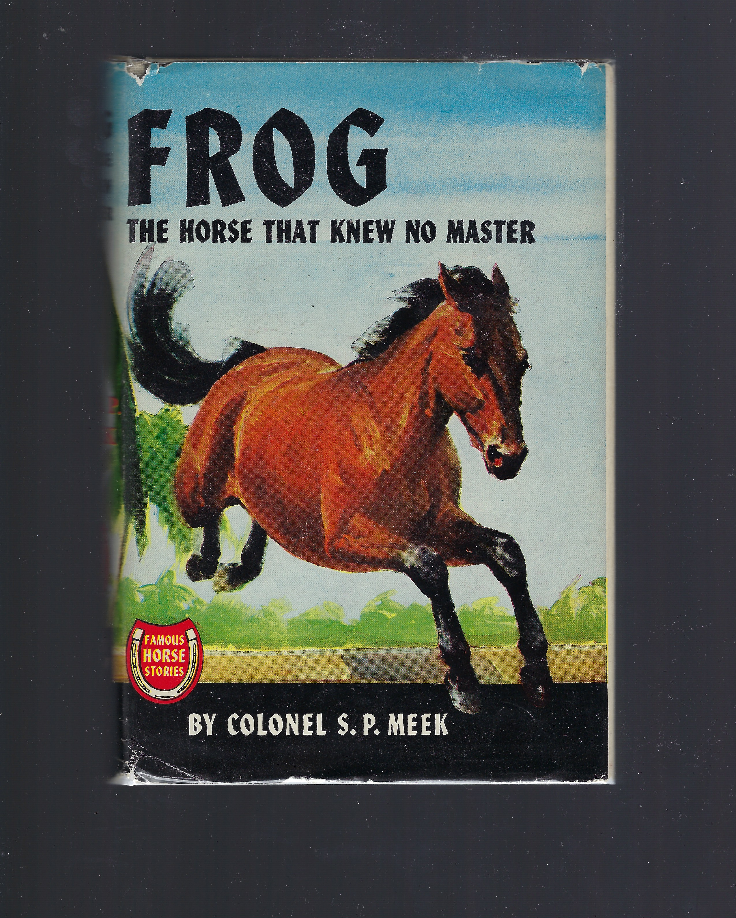 Frog The Horse That Knew No Master (Famous Horse Stories) HB/DJ, Meek, Colonel S. P.; Pers Crowell [Illustrator]