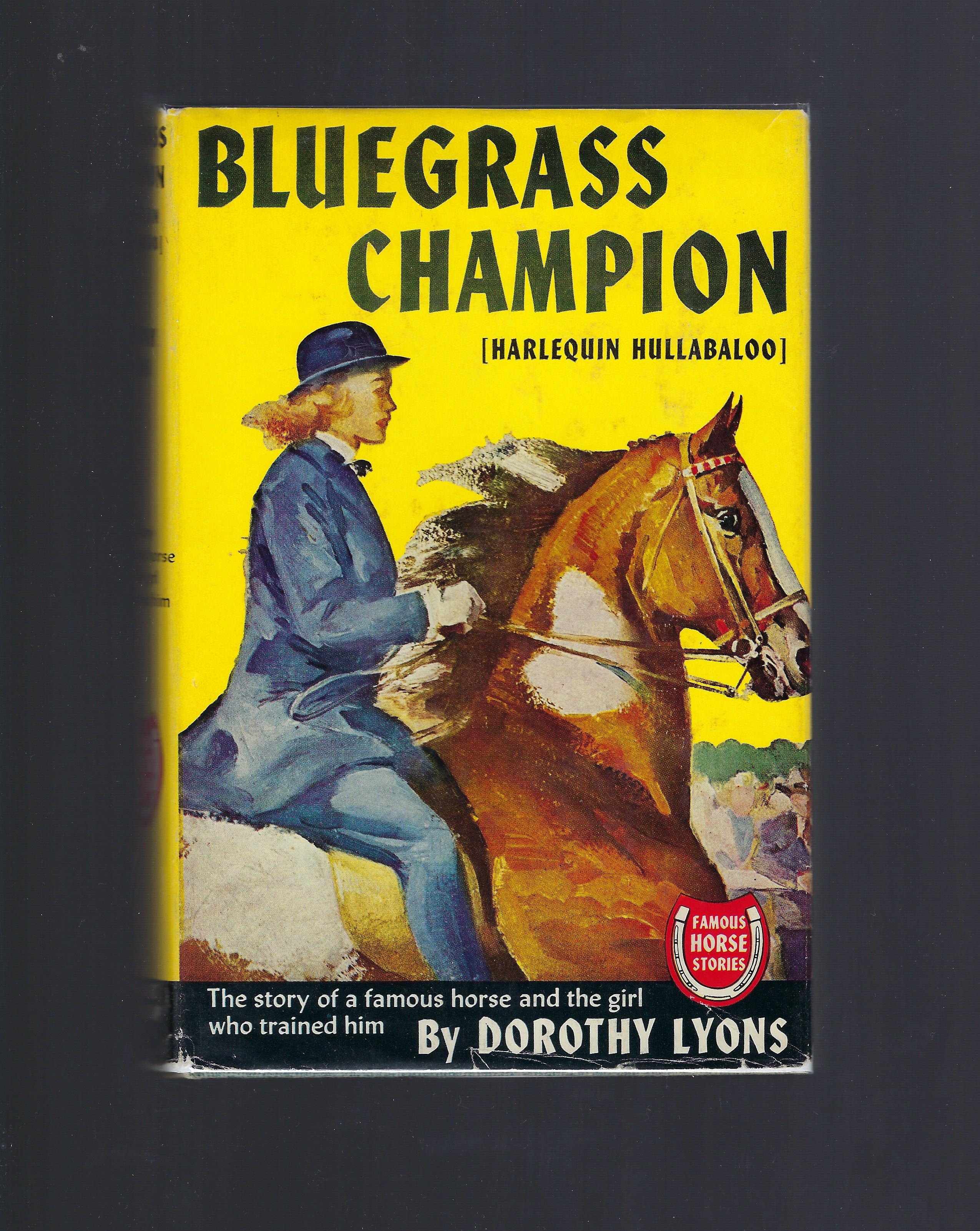 Bluegrass Champion (Harlequin Hullabaloo) (Famous Horse Stories) HB/DJ Wesley Dennis, Dorothy Lyons; Wesley Dennis [Illustrator]