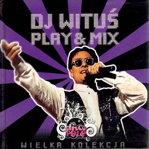 VA - Wielka Kolekcja Disco Polo : Dj WitusPlay & Mix (2009) [FLAC]