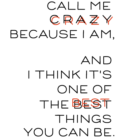 call_me_crazy_because_i_am
