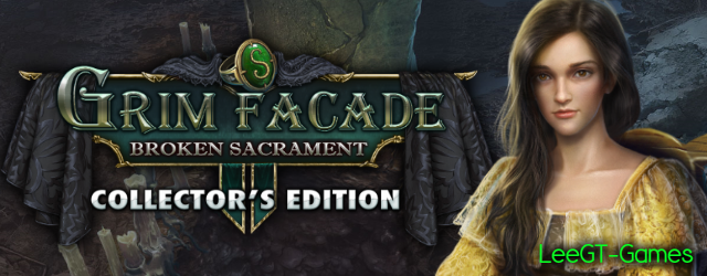 Grim Facade 11: Broken Sacrament Collector's Edition {v.Final}
