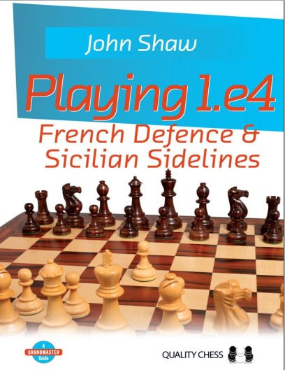 Playing 1.e4 - French Defence and Sicilian Sidelines (Grandmaster Guide) -  John Shaw Capture