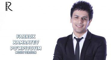 Farrux  Xamrayev - Pompivoyim music version