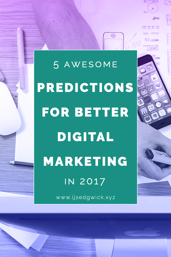 With new technology becoming more accessible, digital marketing is predicted to change its focus in 2017. How can you get onto the trends and improve yours?