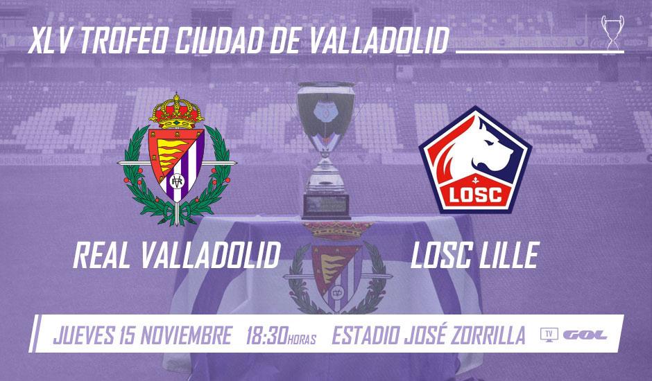 Real Valladolid - LOSC Lille. Jueves 15 de Noviembre. SUSPENDIDO Trofeo-CV