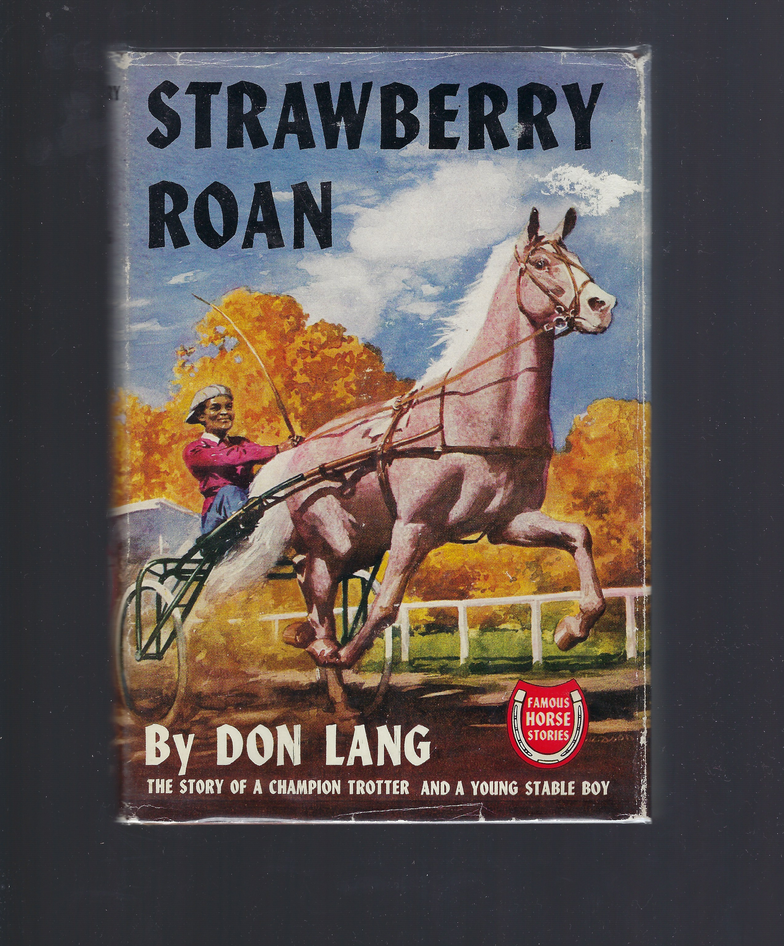 Strawberry Roan (Famous Horse Stories HB/DJ The Story of a Champion Trotter and a Young Stable Boy, Don Lang
