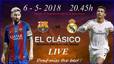 fc_barcelona_real_madrid_live_6_mayo_2018_20_45h_barca4ever_live_p2p_tv