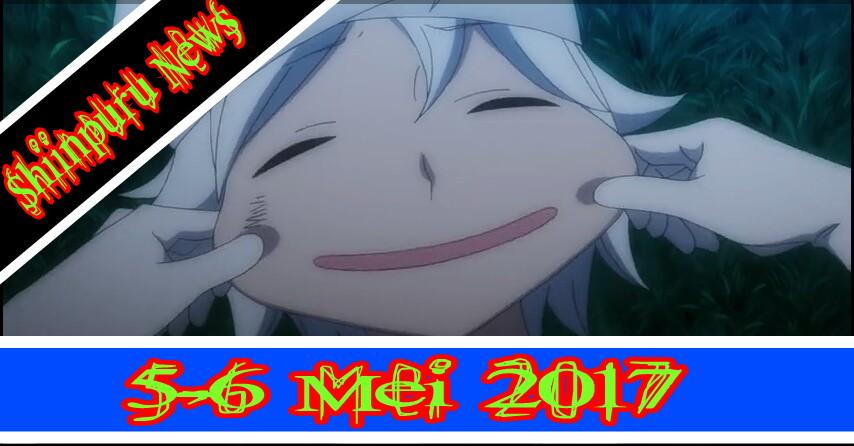 [Anime-News]Hanya untuk jones [5-6 Mei 2017]