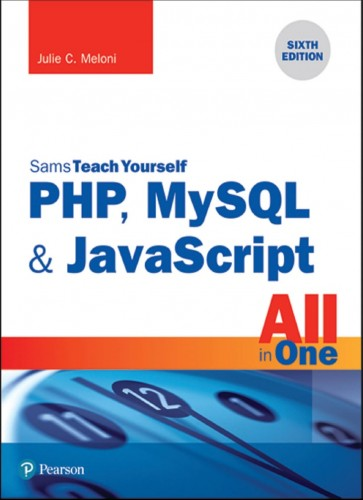 PHP, MySQL & JavaScript All in One (6th Edition) (Sams Teach Yourself)
