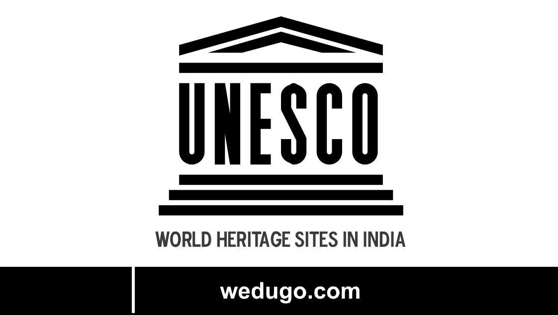 यूनेस्को की विश्व विरासत में शामिल भारतीय धरोहर स्थल UNESCO World Heritage Sites In India