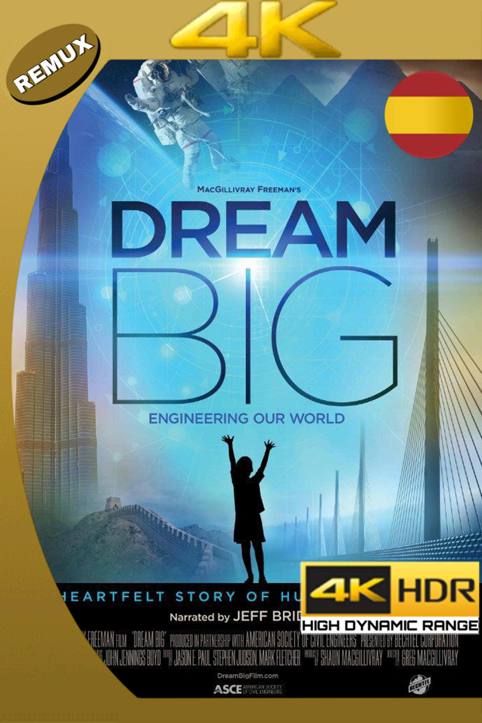 DREAM BIG ENGINEERING OUR WORLD 2017 CAS-ING DOCU 2160P BDREMUX HDR 18GB.mkv