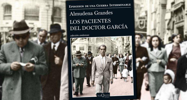 Almudena Grandes: Los pacientes del Doctor García