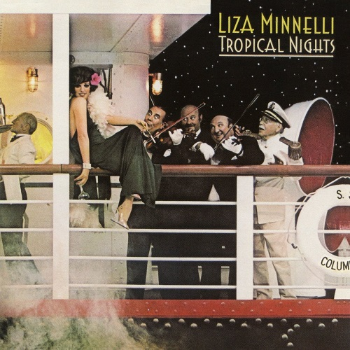 Liza Minnelli - Tropical Nights (Expanded Edition) (2018) [FLAC]