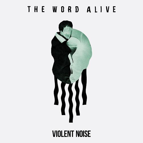 The Word Alive - Violent Noises (2018) [FLAC]