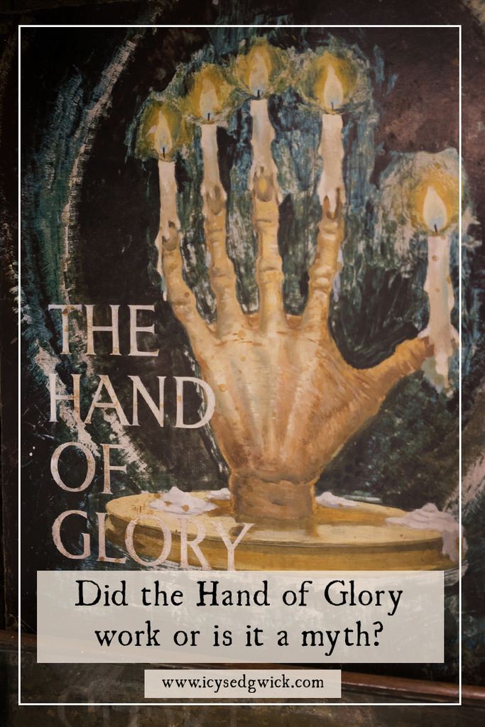 The Hand of Glory granted robbers the power to enter a house undetected while its inhabitants slept. But was there actually any truth in the stories?