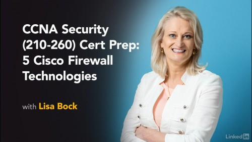 Lynda – CCNA Security (210-260) Cisco Firewall Technologies