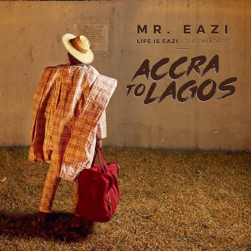 [Image: Mr_Eazi_Life_Is_Eazi_Vol_1_Accra_To_Lagos.jpg]