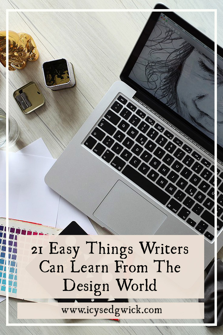 Authors often stick to traditional sources for their education. But writers can learn from so many other industries. Here are 21 easy things writers can learn from the design world.