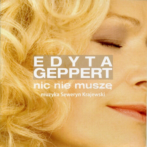 Edyta Geppert - Nic nie muszę - 25 lecie  (2008) [FLAC]