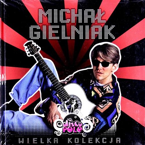 VA - Wielka Kolekcja Disco Polo : Michał Gielniak (2009) [FLAC]