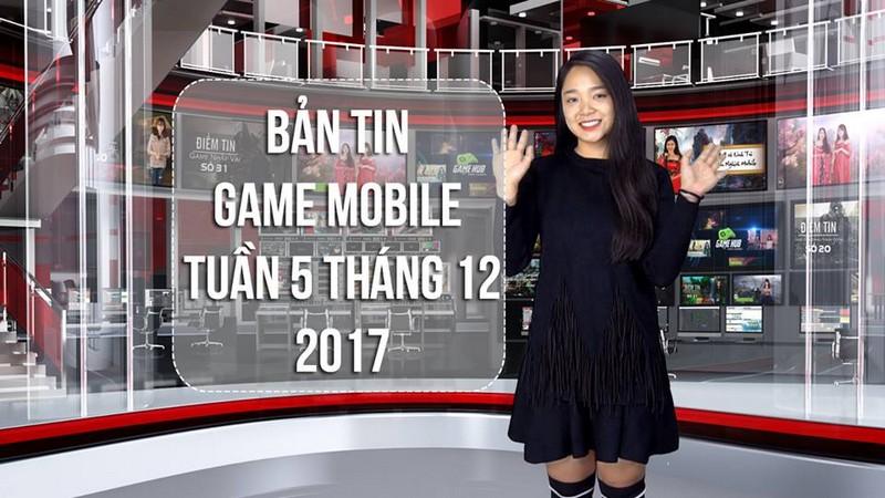 Bản Tin Game Mobile Tuần 5 Tháng 12/2017