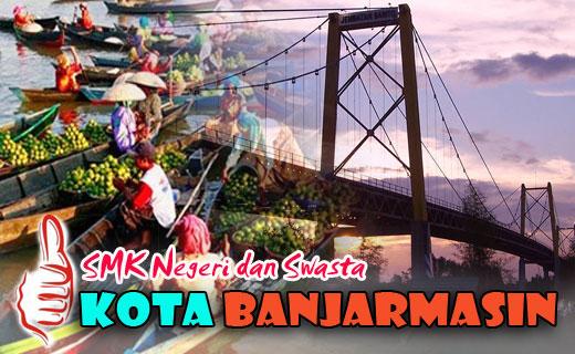 SMK Negeri dan Swasta Kota Banjarmasin