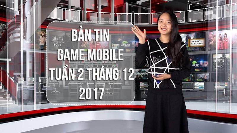 Bản tin game Mobile tuần 2 tháng 12/2017