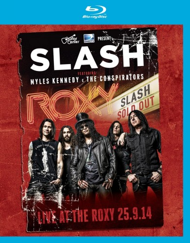 Slash Featuring Myles Kennedy & The Conspirators - Live At The Roxy (2015) [Blu-ray 1080p]