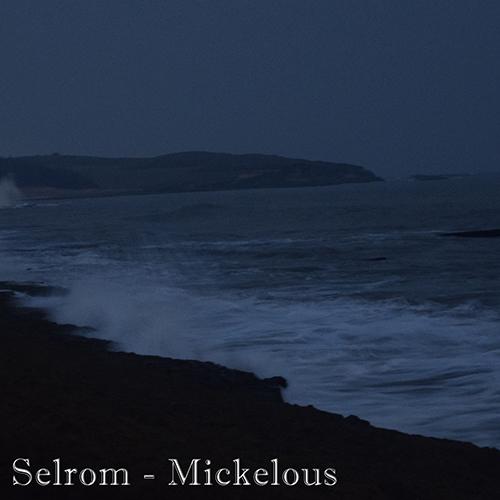Selrom - Mickelous (Original Mix) [2018]