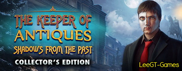 The Keeper of Antiques 4: Shadows From the Past Collector's Edition {v.Final}