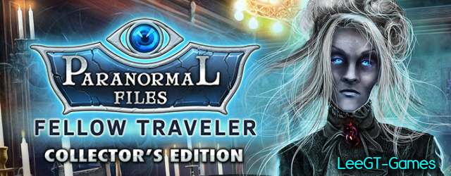 Paranormal Files: Fellow Traveler Collector's Edition [v.Final]