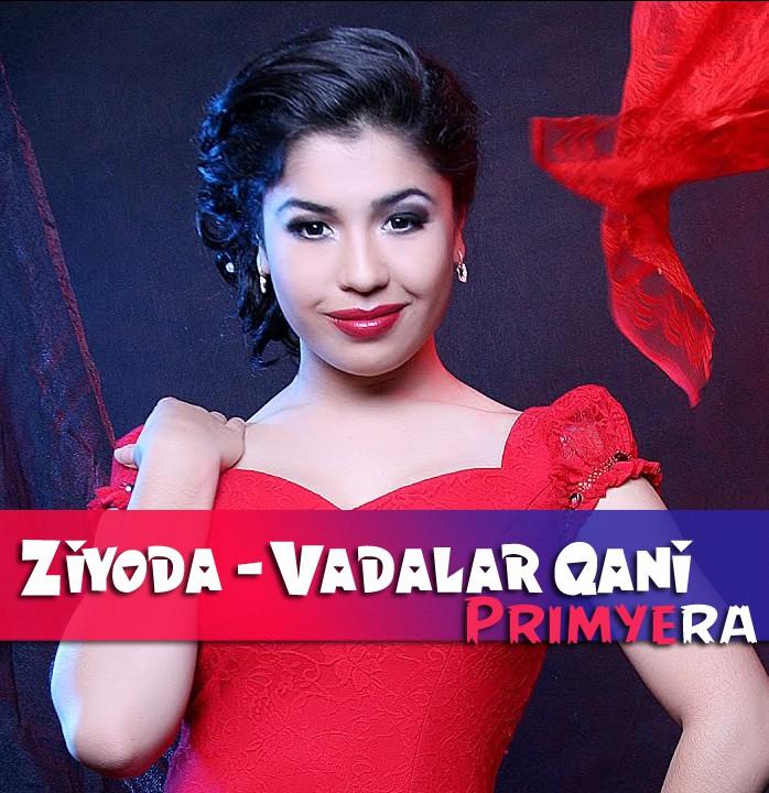 Ziyoda - Vadalar Qani