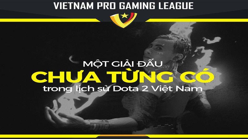 Dota 2 - Công bố giải đấu Vietnam Pro Gaming League