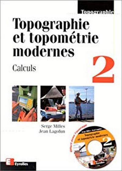 Topographie et topométrie modernes Tome 2 : Calculs