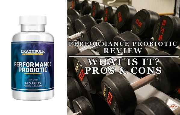 Performance Probiotic Review | Pros and Cons, Should You Buy It?