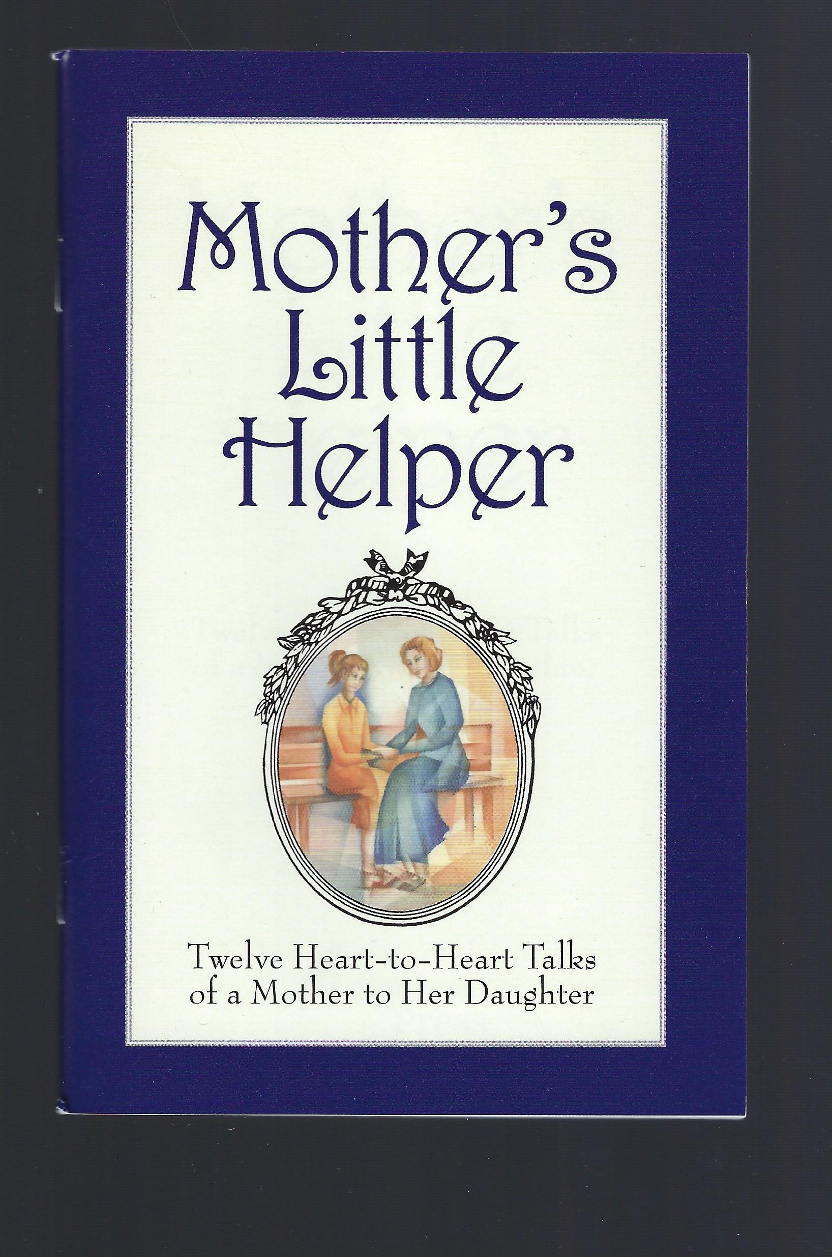 Mother's Little Helper (Twelve Heart-to-Heart Talks of a Mother to Her Daughter)