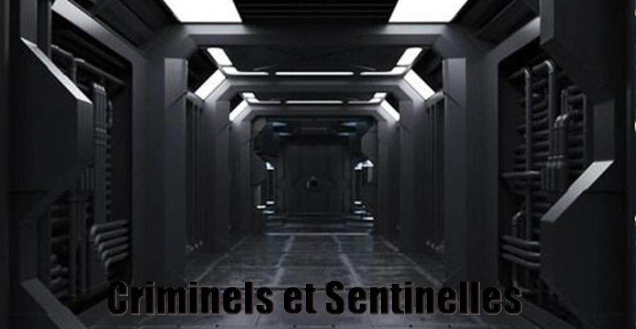 Criminels et Sentinelles