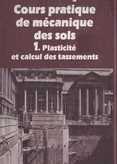 Cours pratique de mécanique des sols, Plastcité et calcul des tassements