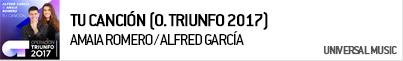 AMAIA ROMERO / ALFRED GARCÍA TU CANCIÓN (OPERACIÓN TRIUNFO 2017)